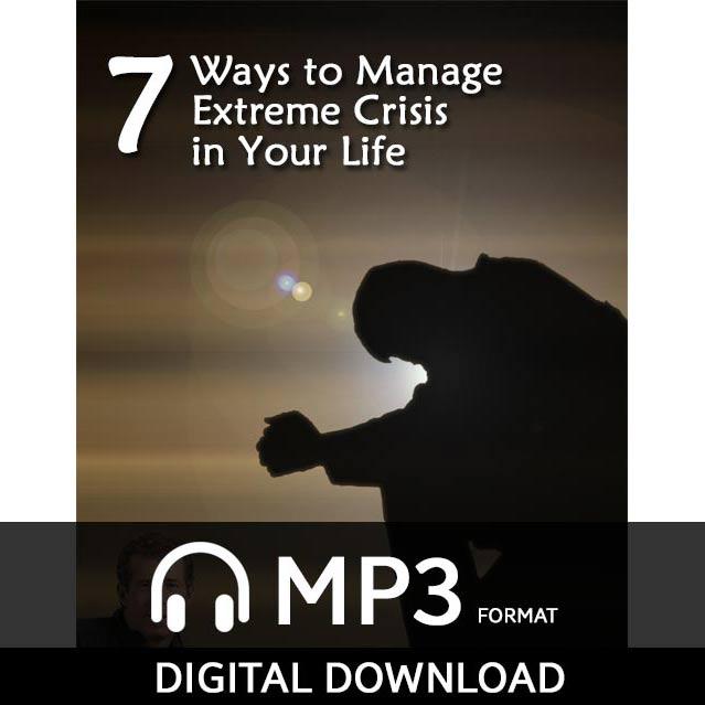 7 Ways to Manage Extreme Crisis