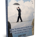How To Balance Your Life and Be More Profitable in Your Business 2