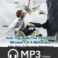 How to Create the Persistent Mindset of a Millionaire 1