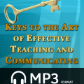 Keys to the Art of Effective Teaching and Communicating 1