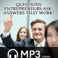 Questions Entrepreneurs Ask-Answers That Work! – Audio Download 1