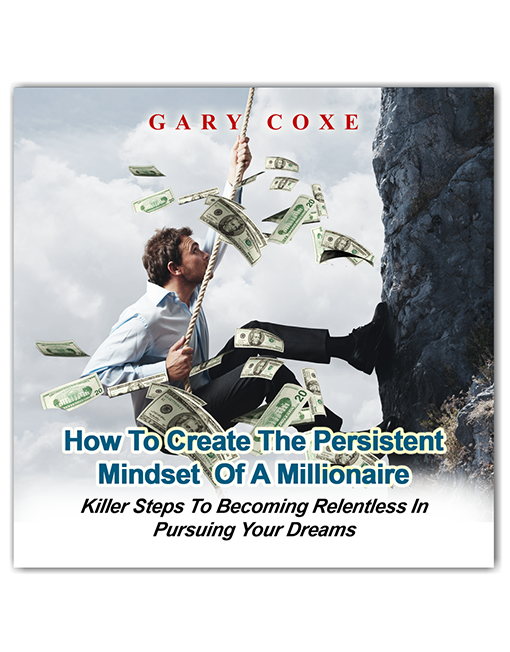 How to Create the Persistent Mindset of a Millionaire