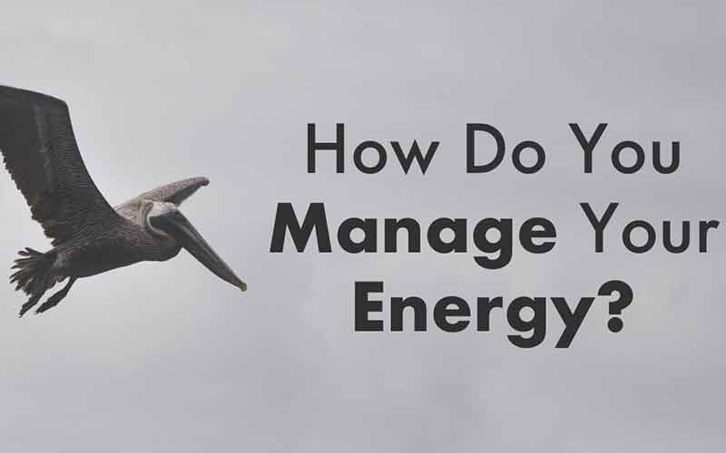 How Do You Manage Your Energy?