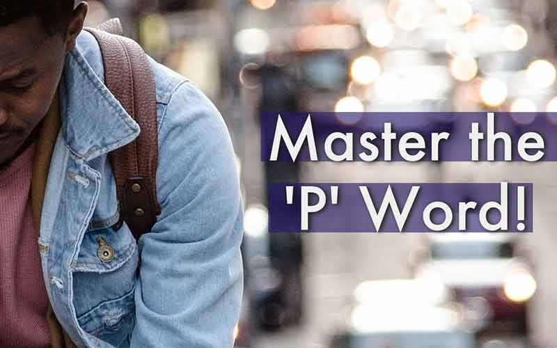 Master the 'P' Word!