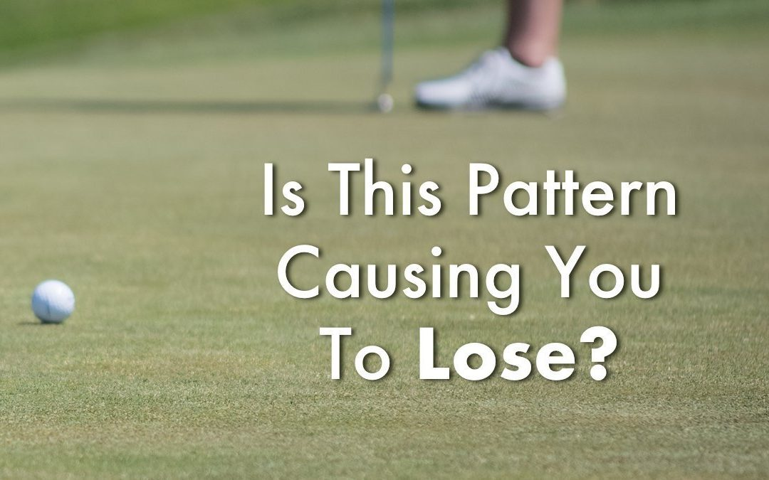 Is This Pattern Causing You To Lose?