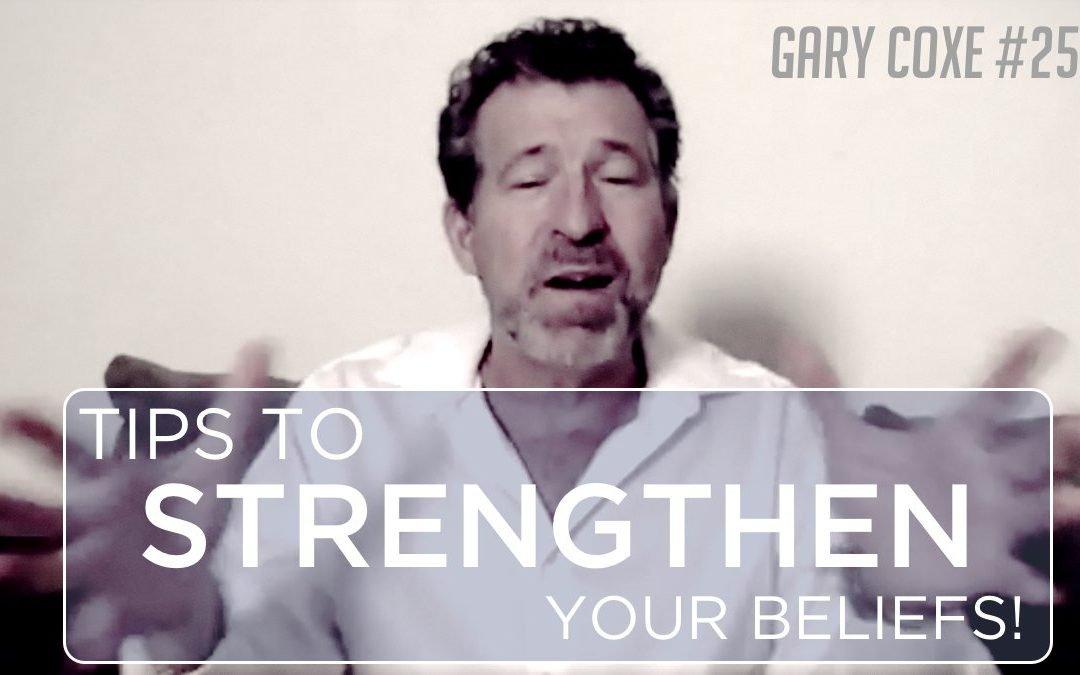Tips To Strengthen Your Beliefs!