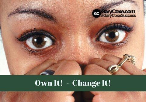 Own It – Change It!