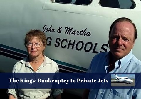 John and Martha King: Bankruptcy to Private Jets!