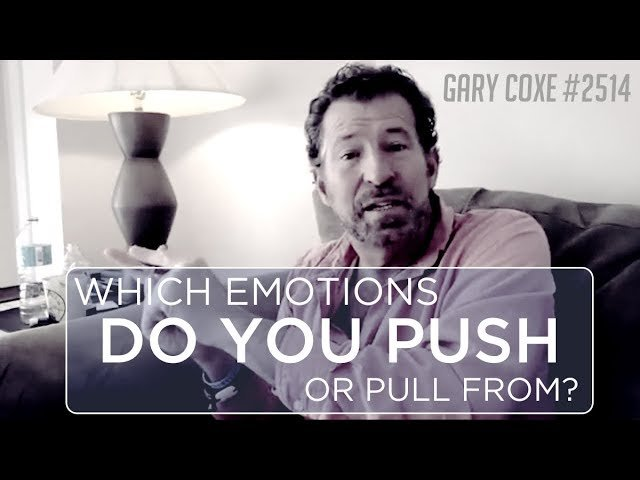 Which emotions do you push or pull